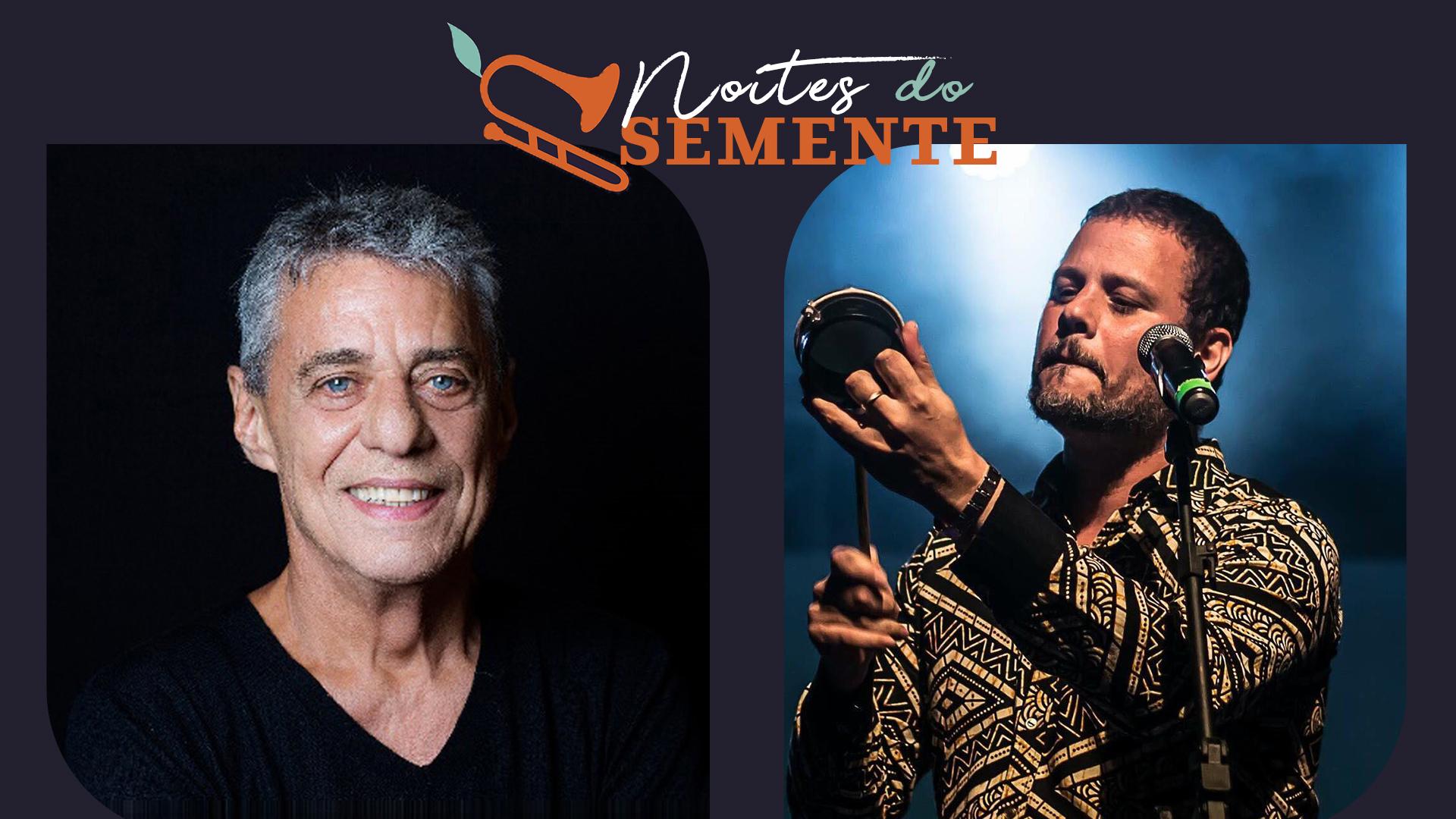 Noites do Semente: Moyseis Marques canta Chico Buarque